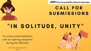 Yellow background with a cartoon woman with a face mask in the left top corner and a cartoon group of people walking, including a person in a wheelchair in the right bottom corner. The text is in black: Arts AccessAbility Network Manitoba, Call for Submissions,