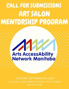 Yellow poster with white text. The AANM logo is in a white circle in the middle of the poster. Text: Call for Submissions, Art Salons Mentorship Program. Arts AccessAbility Network Manitoba, Deadline: September 8th 2020, Art Salon Leaders: Debbie Patterson, Yvette Cenerini, and Kate Grisim