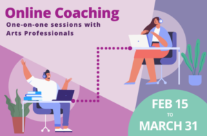 "Poster for online coaching session. Image of two cartoon people on opposite side of the poster both at desks infront of laptops and wearing headphones. There is a dotted line connecting them. The text says ""Online Coaching, One-n-one sessions with Arts Profession, Feb 15 to March 31"