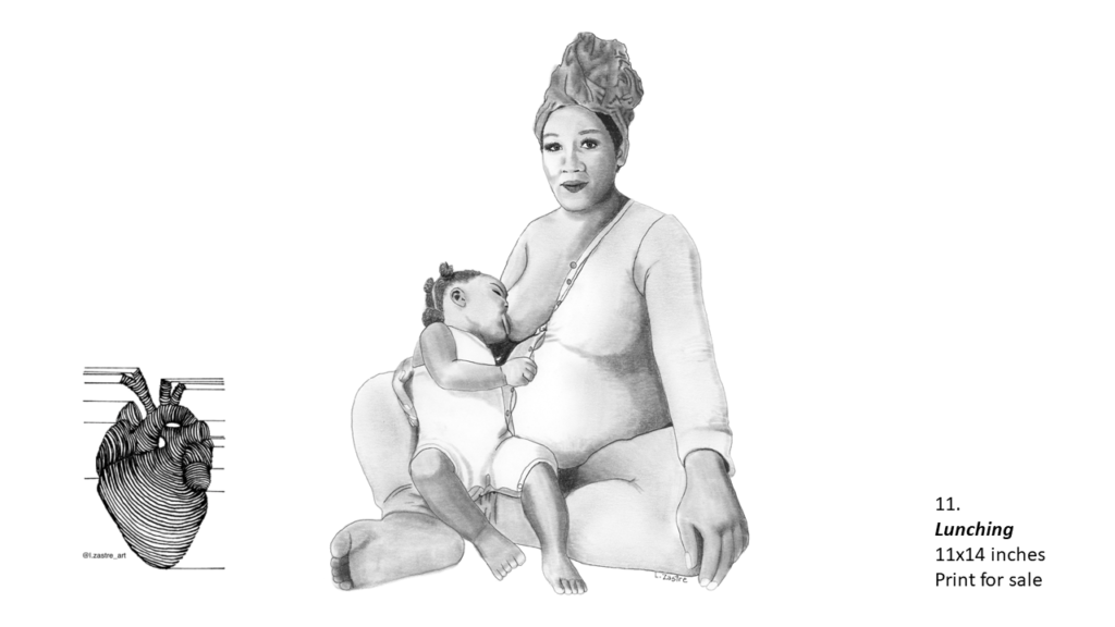 Pencil drawing of a woman sitting on the floor nursing her child. The woman is black and is wearing a headwrap and long underwear which is unbuttoned at the chest with one breast our for the child to nurse. The child has their hair in ponytails and is wearing a jumper. In the bottom left is a watermark which is a lined drawing of an atomically correct heart with the following text below: @l.zastre_art