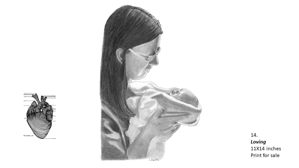 Pencil drawing of a mother and a baby from the waist up. The mother is white and has long dark hair and wears glasses. The baby, who is very ill, is wrapped up in a blanket and is being held close to the mother. In the bottom left is a watermark which is a lined drawing of an atomically correct heart with the following text below: @l.zastre_art